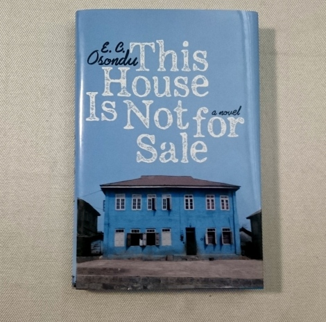 This House Is Not For Sale by E.C Osondu